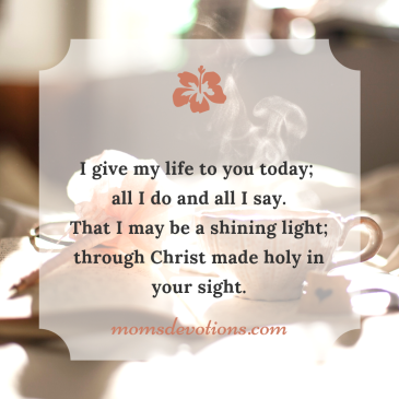 i give my life to you today