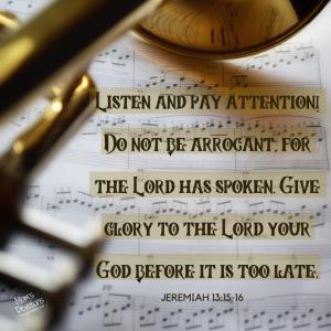Jeremiah 13.15-16