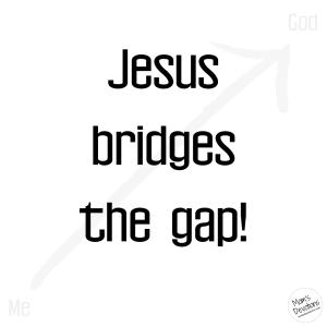 Jesus bridges gap