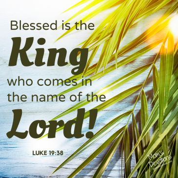 Luke 19.38 Palm Sunday